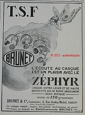PUBLICITE BRUNET ZEPHYR CASQUE ECOUTE T.S.F. RADIO ART DECO DE 1925 FRENCH AD