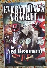 Everything's a Racket, Ned Beaumont