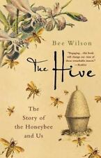 The Hive: The Story of the Honeybee and Us (Paperback or Softback)
