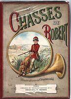 Les Chasses de Robert. Emile Guérin 1887. Illustrations GRUNEVALD