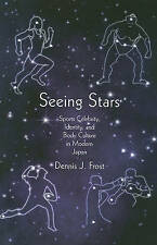 Seeing Stars: Sports Celebrity, Identity, and Body Culture in Modern Japan (Harv