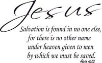 Acts 4:12, Jesus, No Other Name to Be Saved, Salvation No One Else, bible ver...