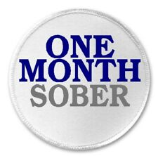 """One Month Sober - 3"""" Sew / Iron On Patch Sobriety Alcohol Drug Free Badge Gift"""