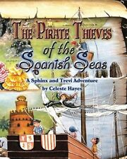 NEW The Pirate Thieves of The Spanish Seas- A Sphinx and Trevi Adventure
