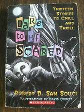 DARE TO BE SCARED by robert D. San Souci (paperback) STORE#3365