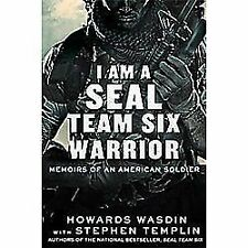 I Am a Seal Team Six Warrior : Memoirs of an American Soldier-Howard E. Wasdin