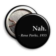 Rosa Parks - Nah - Button Badge - 25mm 1 inch - 1955, Black Lives Matter