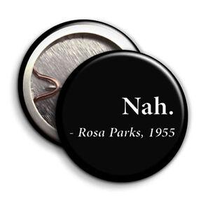 Rosa Parks - Nah - Button Badge - 25mm 1 inch - 1955, Black Lives Matter