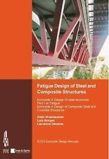 FATIGUE DESIGN OF STEEL AND COMPOSITE STRUCTURES - NEW PAPERBACK BOOK