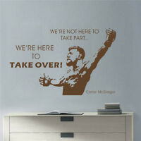 UFC Conor McGregor Quote We're Here To Take Over Wall Art Sticker Vinyl Decal