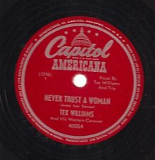Tex Williams on 78 rpm Capitol 40054: Never Trust a Woman/What it Means to Be