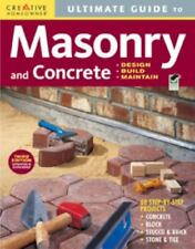Home Improvement: Masonry and Concrete : Design, Build, Maintain by Creative...