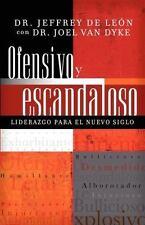 (New) Ofensivo y Escandaloso : Liderazgo para el Nuevo Siglo by Joel Van Dyke