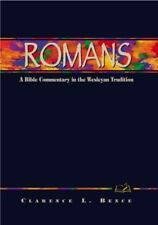 A Bible Commentary in the Wesleyan Tradition: Romans : A Bible Commentary in...