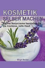 Kosmetik Selber Machen : Eigene Naturcreme Herstellen Für Die Trockene, Reife...
