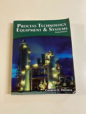 Process Technology Equipment and Systems Fourth Edition Charles E. Thomas 2015