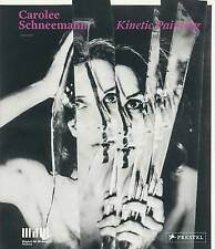 Carolee Schneemann: Kinetic Painting,Brandon W. Joseph, Mignon Nixon, Ara Osterw