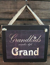 Grandkids Make Life Grand Hanging Sign Plaque Country Primitive Rustic Lodge