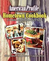 American Profile Hometown Cookbook : A Celebration of America's Table