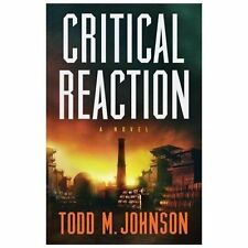 Critical Reaction-Todd M. Johnson-2013 Thriller-TSP-combined shipping