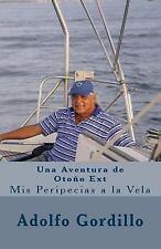 Una Aventura de Otoño Ext : Mis Peripecias a la Vela by Adolfo Gordillo...