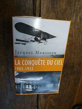 La conquête du ciel 1903-1933  / Jacques Mousseau