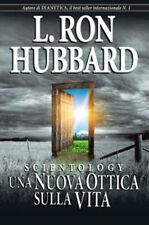 SCIENTOLOGY:UNA NUOVA OTTICA SULLA VITA L. Ron Hubbard  Scientology Dianetics