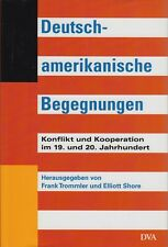 Deutsch-amerikanische Begegnungen Konflikt & Kooperation von Trommler und Shore