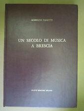 UN SECOLO DI MUSICA  A BRESCIA. Roberto Zanetti. 1970