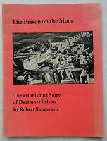 ROBERT SANDERSON.THE PRISON ON THE MOOR.DARTMOOR PRISON,1ST S/B 1966?.B/W PHOTOS