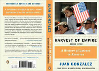 Harvest of Empire : A History of Latinos in America by Juan Gonzalez 2011