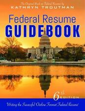 Federal Resume Guidebook 6th Ed,: Writing the Successful Outline Format Federal