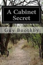A Cabinet Secret by Guy Boothby (2014, Paperback)