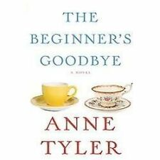 The Beginner's Goodbye by Anne Tyler (2012, Hardcover) First American Edition