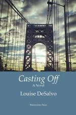 Casting Off by Louise Desalvo (2014, Paperback)