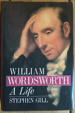 William Wordsworth: A Life by Stephen Gill (Hardback, 1989)