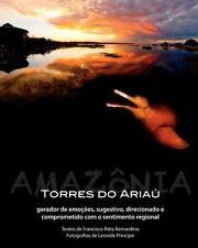 Torres Do Ariaú : Gerador de Emoções, Sugestivo, Direcionado e Comprometido...