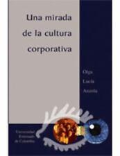 Una Mirada de La Cultura Corporativa (Spanish Edition)