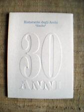 """Ristorante degli archi """"Emilio"""" - 30 anni di ristorazione ed arte"""