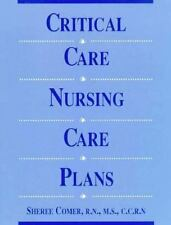 Critical Care Nursing Care Plan, Comer, RN, MS, CCRN, Sheree, Acceptable Book