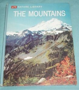 Life Nature Library The Mountains Hardcover 1962
