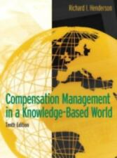 Compensation Management in a Knowledge-Based World by Richard I. Henderson...