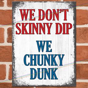 SKINNY DIP CHUNKY DUNK Metal Signs Funny Plaque Garden Party Joke Tin Sign UK