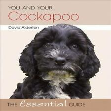 You and Your Cockapoo: The Essential Guide (You and Your (Hubble & Hattie)