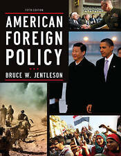 American Foreign Policy: The Dynamics of Choice in the 21st Century by Bruce W.