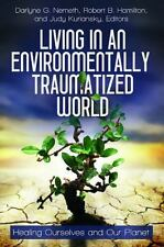 Practical and Applied Psychology: Living in an Environmentally Traumatized...