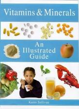 Vitamins and Minerals: An Illustrated Guide,Karen Sullivan