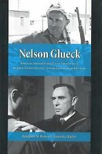 Nelson Glueck : Biblical Archaeologist and President of Hebrew Union...