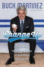 Change Up: How to Make the Great Game of Baseball Even Better