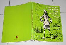 Piero Zanotto L'IMMAGINE NEL LIBRO PER RAGAZZI illustratori di Collodi Pinocchio